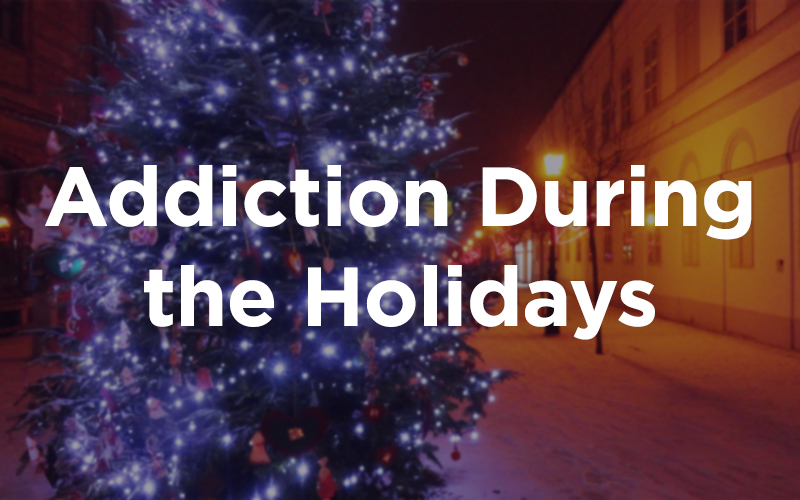 Addiction During the Holidays