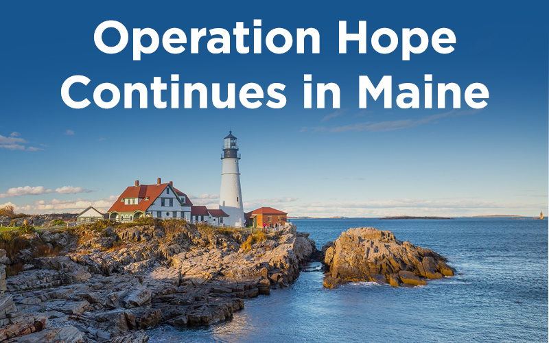 Operation HOPE Continues in Maine
