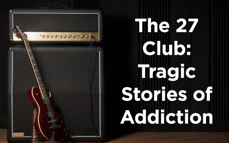 The 27 Club: Tragic Stories of Addiction
