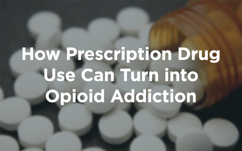 How Prescription Drug Use Can Turn into Opioid Addiction