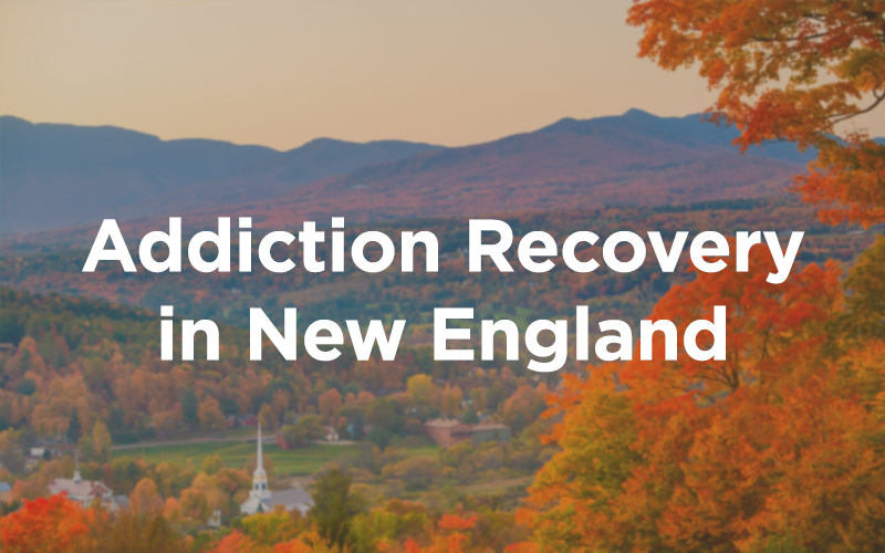Addiction Recovery in New England