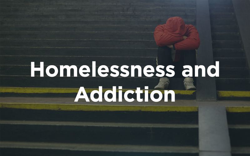 Homelessness and Addiction