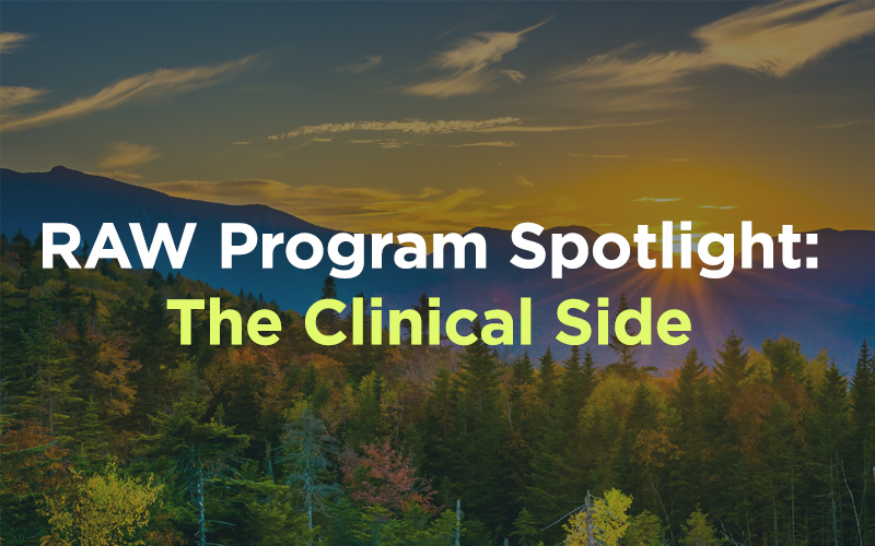 RAW Program Spotlight: The Clinical Side