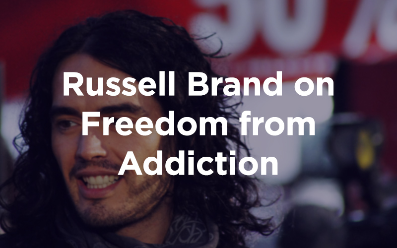Russell Brand on Freedom from Addiction