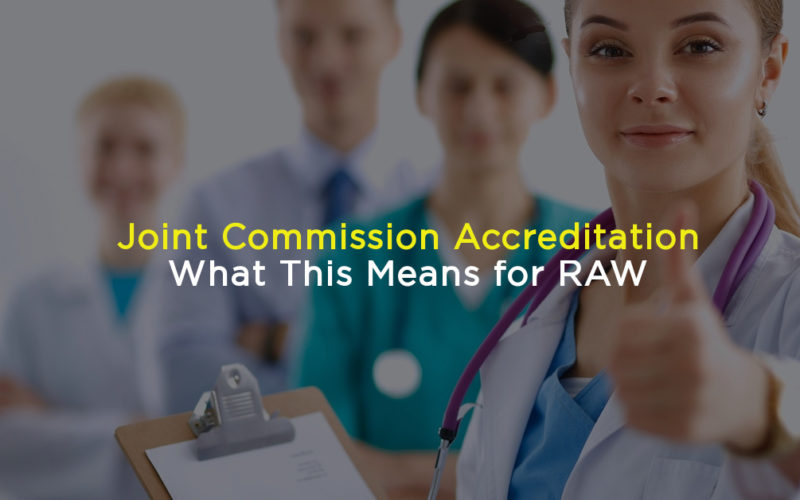 Joint Commission Accreditation: What This Means for RAW