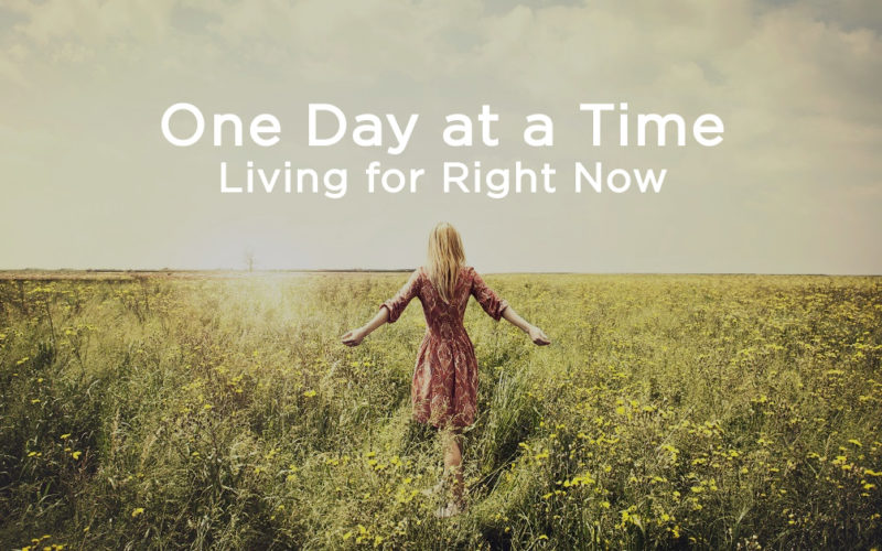 One Day at a Time: Living for Right Now