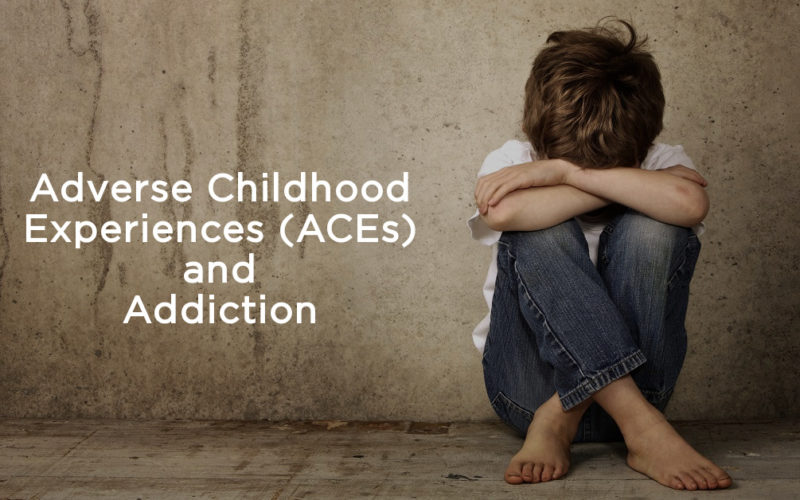 Adverse Childhood Experiences (ACEs) and Addiction