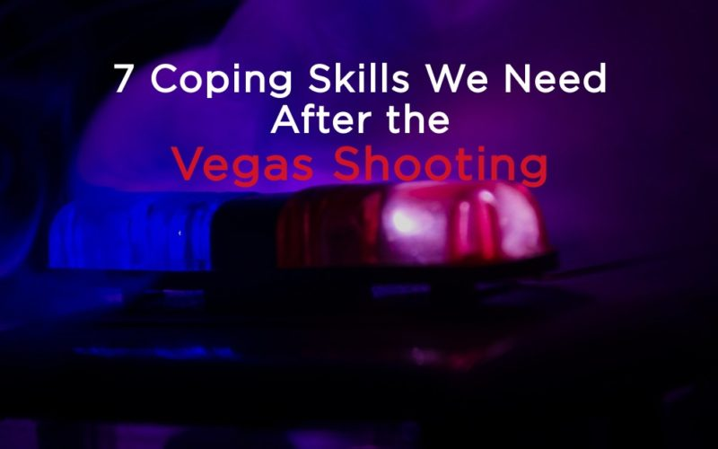 7 Coping Skills We Need After the Vegas Shooting