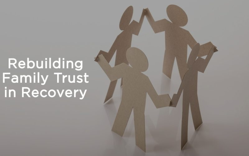 Rebuilding Family Trust in Recovery