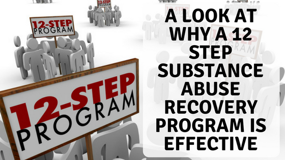 A Look At Why A 12 Step Substance Abuse Recovery Program Is Effective