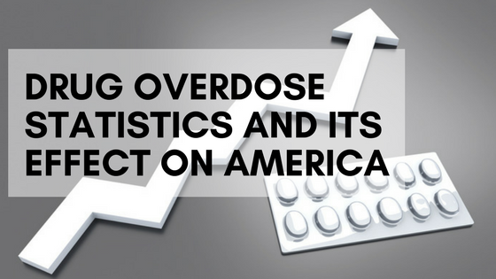 Drug Overdose Statistics and Its Effect on America