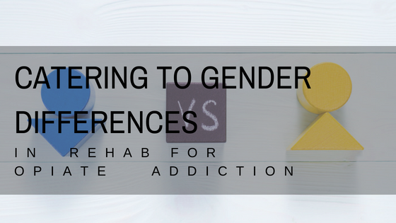 Catering to Gender Differences in Rehab for Opiate Addiction