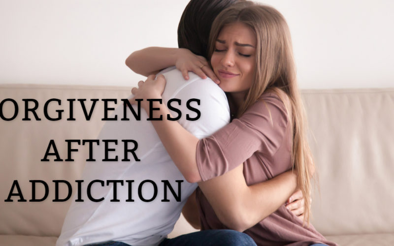 Forgiveness After Addiction
